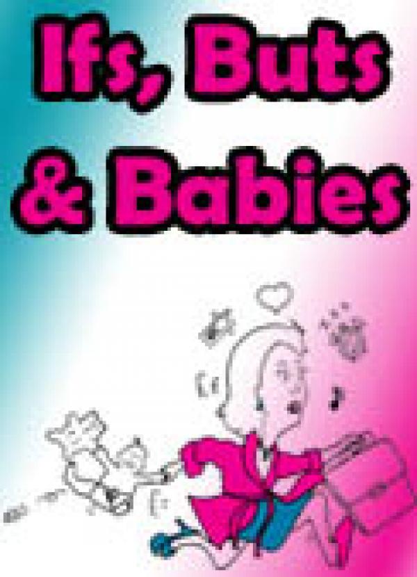 If, Buts & Babies - Motherhood on Trial