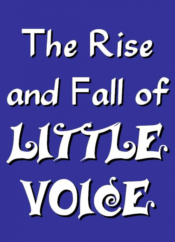 The Rise & Fall of Little Voice