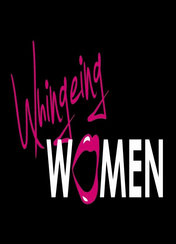 Whingeing Women